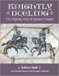 Knightly Dueling - J. Hull